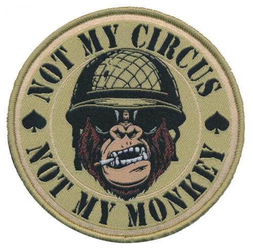 Patch Squad NOT MY CIRCUS NOT MY MONKEY WOVEN PATCH