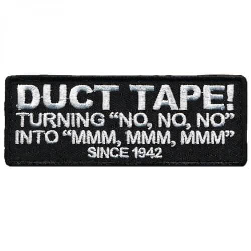 Patch Squad DUCT TAPE SINCE 1942 embroidered PATCH